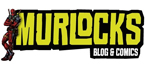 Murlocks | Blog & Comics